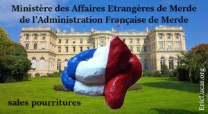 Ministère des Affaires Étrangères de Merde de l'Administration Française de Merde